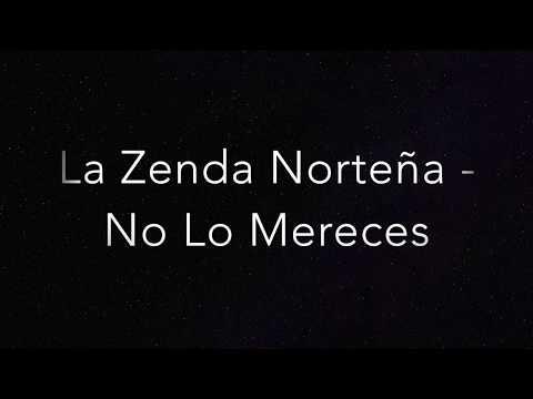 No Lo Mereces ~ La Zenda Norteña (Letra)