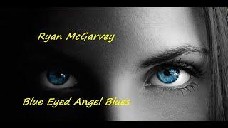 Ryan McGarvey - Blue Eyed Angel Blues [with lyrics]