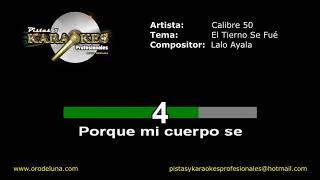 Calibre 50 EL TIERNO SE FUE Karaoke