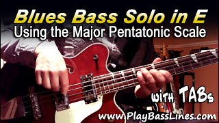 blues bass solo in e - using the major pentatonic scale + tab