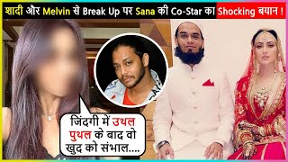 This Popular Actress SHOCKING REACTION On Sana Khan Marriage & Break Up With Melvin Louis