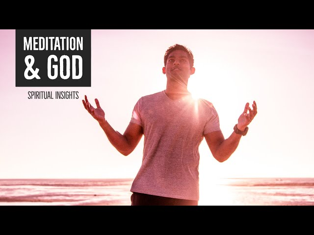 What has MEDITATION to do with GOD?
