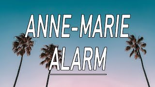 Alarm - Anne-Marie (Lyrics)