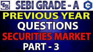 SEBI 2018 GRADE A, PART-3, EXPECTED AND PREVIOUS YEAR QUESTIONS OF SECURITIES MARKET