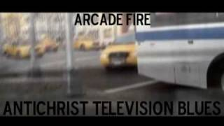 Watch Arcade Fire Antichrist Television Blues video