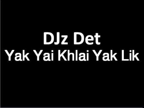 DJz Det Yeak Toch Yeak Thom Thai Version Remix 2105