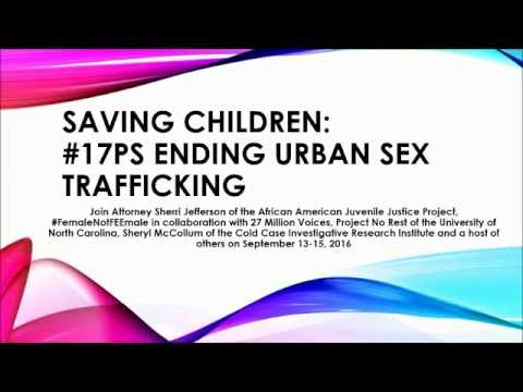 Urban Sex Trafficking: #17Ps Ending Juvenile Urban Sex Trafficking by Sherri Jefferson