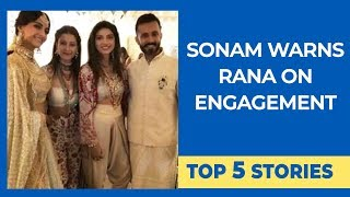Top 5 Stories | Sonam Kapoor WARNS Rana Daggubati On Engagement | RIP Rishi Kapoor