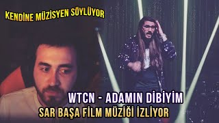 wtcN - Adamın Dibiyim Sar Başa Film Müziği İzliyor