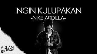 Ingin Kulupakan - Nike Ardilla (Video Lirik) | Adlani Rambe