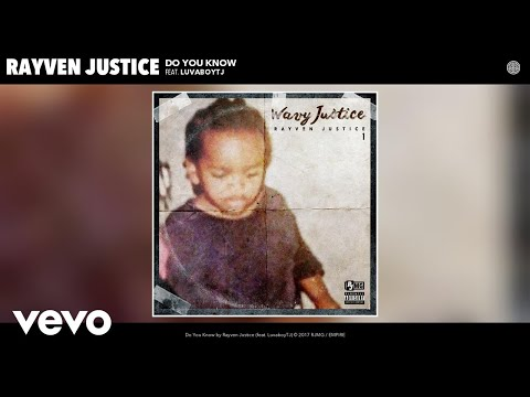 Rayven Justice - Do You Know (Audio) ft. LuvaboyTJ