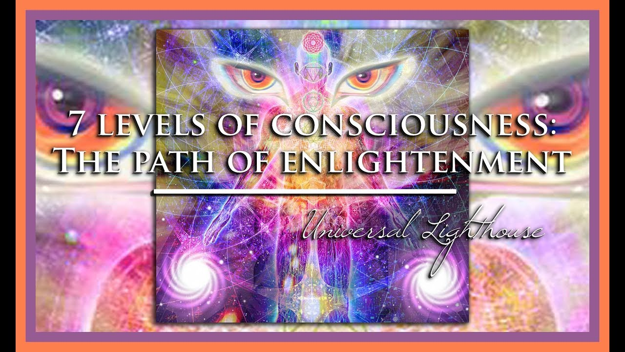 7 levels of Consciousness ~ The path of enlightenment - YouTube