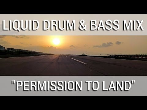 "► Liquid Drum & Bass Mix - ""Permission To Land"" - April 2017"