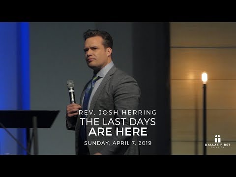 Rev. Josh Herring – The Last Days Are Here