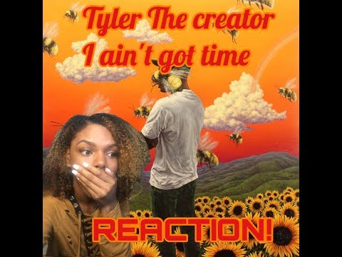 TYLER THE CREATOR // I AINT GOT TIME REACTION!!