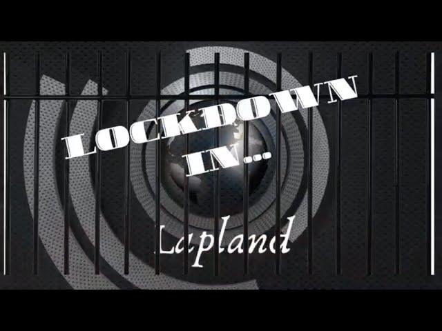 Lockdown in Lapland due to Coronavirus (covid-19)