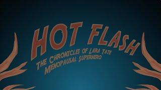 Hot Flash: The Chronicles of Lara Tate - Menopausal Superhero
