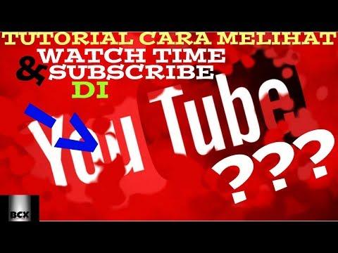 Begini Cara Nya Melihat Watch Time/waktu Tonton (jam) Dan SUBSCRIBE Di Youtube.