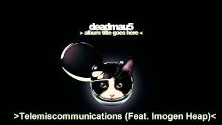 DEADMAU5 Telemiscommunications (Feat. Imogen Heap) Lyrics HQ + DOWNLOAD