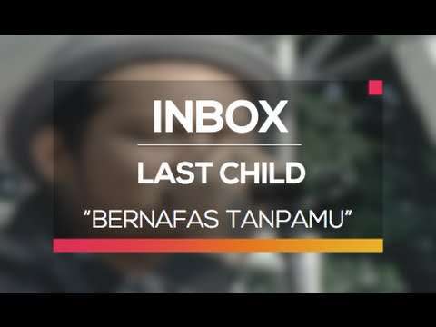 Last Child - Bernafas Tanpamu (Live on Inbox)
