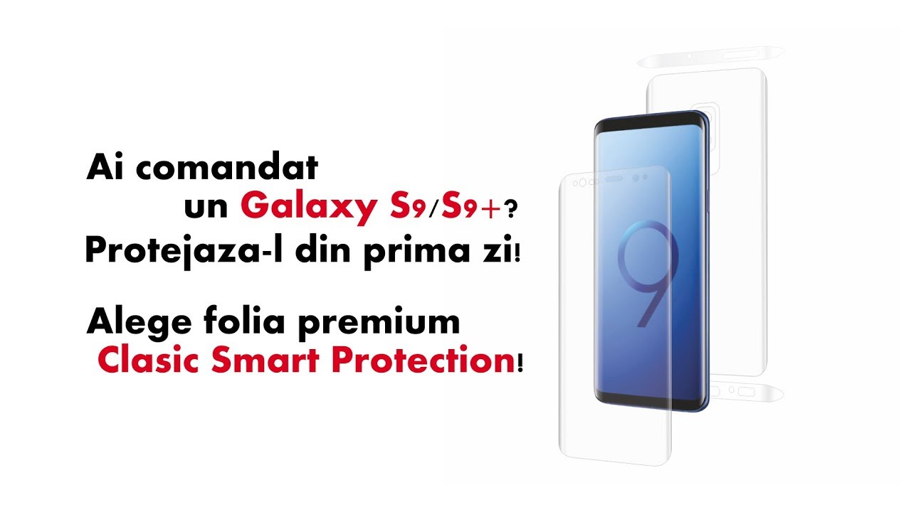 Video instalare folie Clasic Smart Protection Samsung Galaxy S9