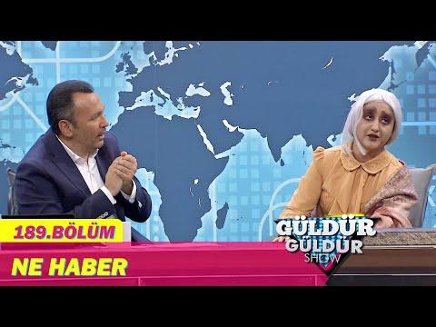 Güldür Güldür Show 189.Bölüm | Ne Haber