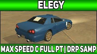 [56] Максимальная скорость при Full PT   Elegy   Со всеми ценами   Diamond Rp   (Samp)