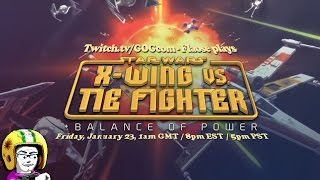 X-Wing vs. TIE Fighter: Balance of Power - Rebel Missions 1 - 5 [Twitch Live Broadcast]