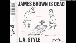 LA Style - James Brown Is Dead (Radio Edit)