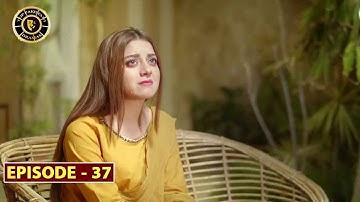 Mera Dil Mera Dushman Episode 37 | Alizeh Shah & Noman Sami | Top Pakistani Drama
