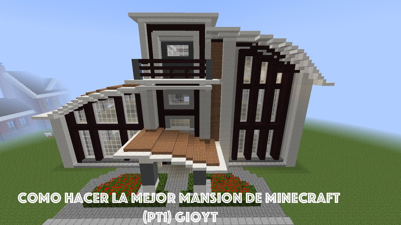 Como hacer la mejor mansion de minecraft pt1 gioyt youtube for Como aser una casa moderna y grande en minecraft