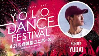 【YUDAI NUMBER】Y.O.L.O DANCE FESTIVAL 2019.4.21 sun