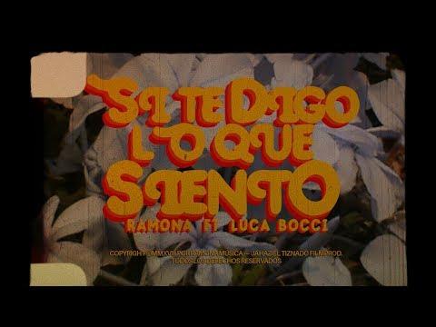 Si te digo lo que siento - Ramona ft. Luca Bocci (Video Oficial)