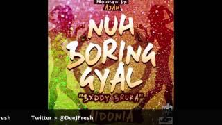 AIDONIA - NUH BORING GYAL | BUDDY BRUKA | CLEAN | MARCH 2015| @DEEJFRESH