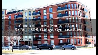 Condo de Luxe a Montréal Nord