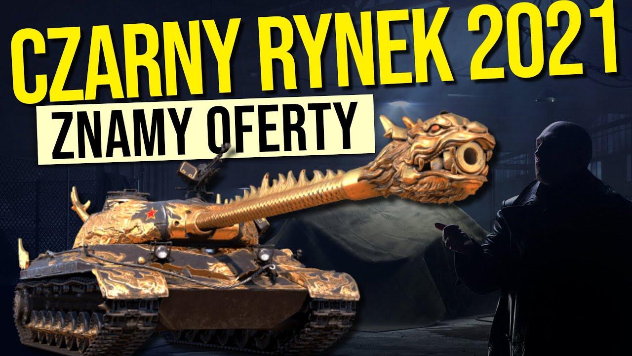 CZARNY RYNEK World of Tanks 2021 - OFERTY I PRZECIEKI - jak się przygotować