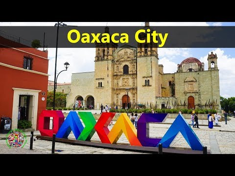 Best Tourist Attractions Places To Travel In Mexico   Oaxaca City Destination Spot