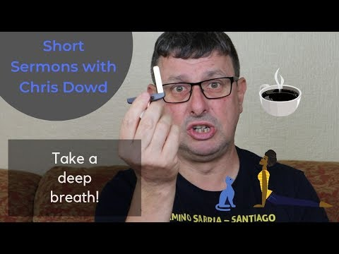 Short Sermons with Chris Dowd: Take A Deep Breath!