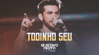 Gustavo Mioto - TODINHO SEU - DVD Ao Vivo Em Fortaleza