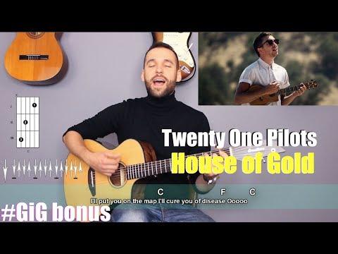 #Gig bonus - House of Gold - Twenty One Pilots (ver. trudna)