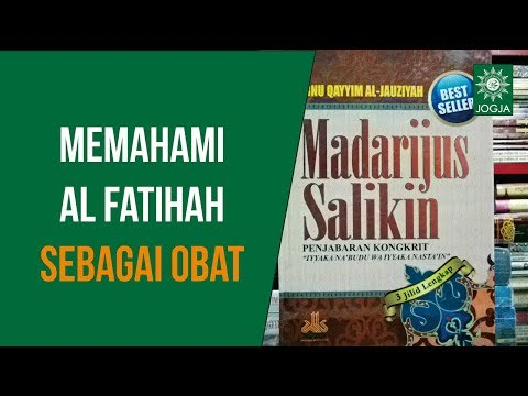 Pengajian Kitab Madarijus Salikin : Memahami makna Q.S Al Fatihah sebagai obat ~ Muhsin Haryanto