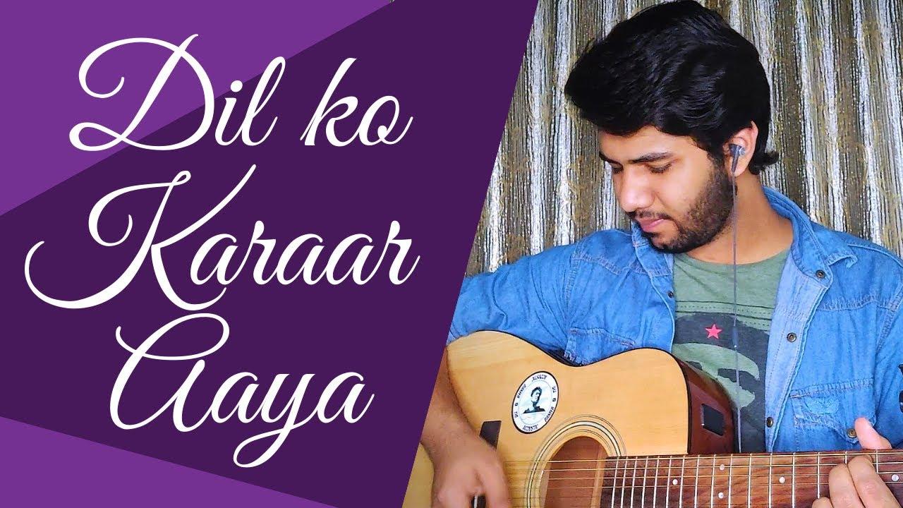 Dil ko Karaar Aaya | Yasser Desai | Guitar Cover | Dhruv Goel