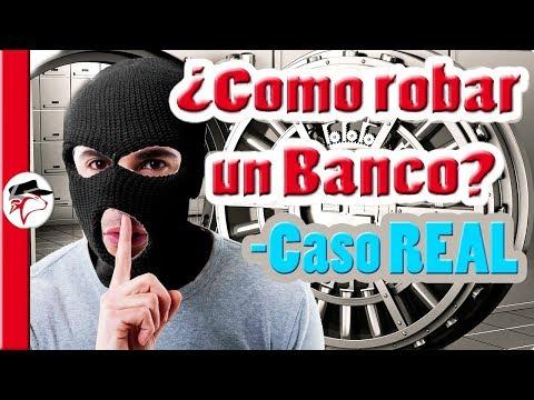 ¿como robar un banco? Caso REAL