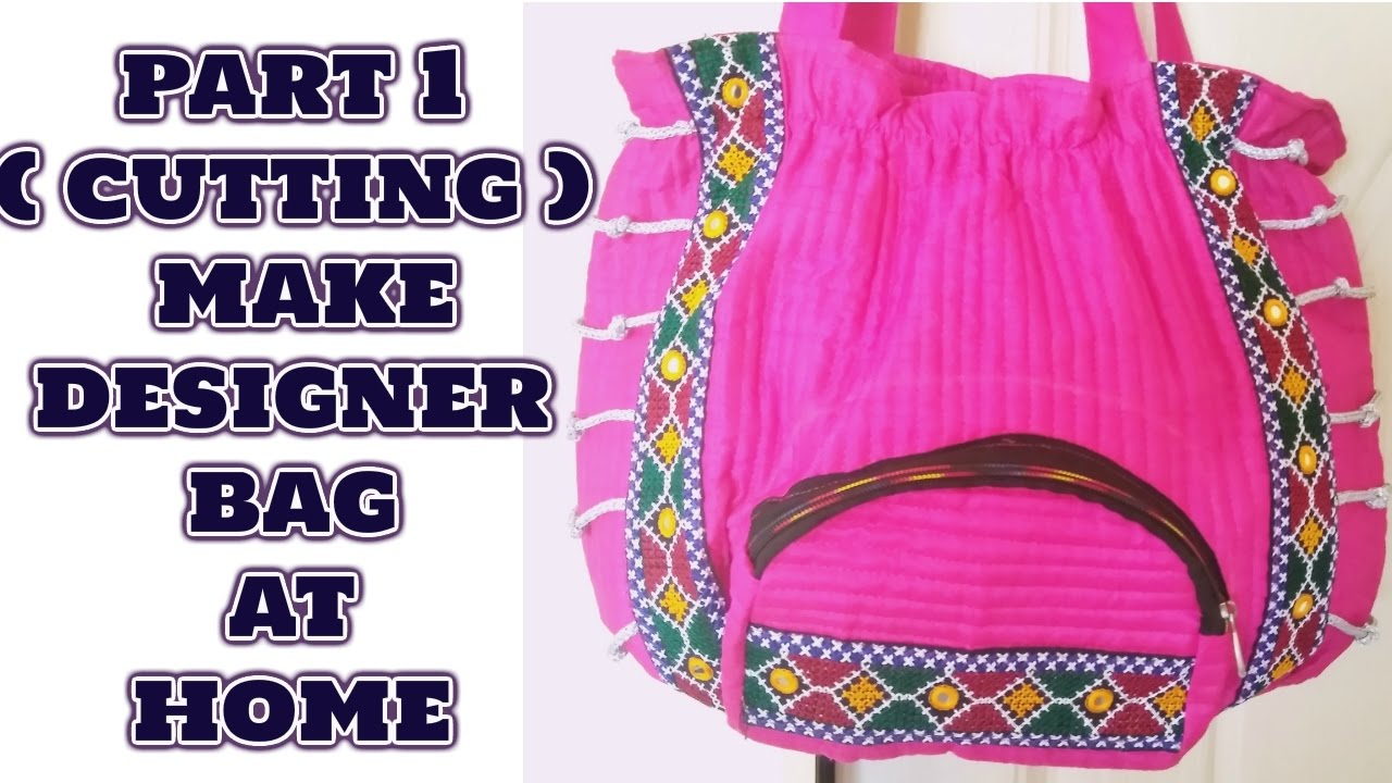 Handicrafted Designer Bag Make At Home In Hindi Part 1 How To Make Handbag 2018 Youtube