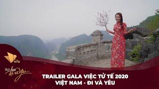 TRAILER GALA VIỆC TỬ TẾ 2020 - VIỆT NAM - ĐI VÀ YÊU