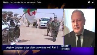 Algérie : La guerre des clans a commencé ! - Partie 4