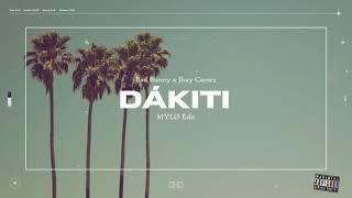 Bad Bunny x Jhay Cortez - Dákiti (MYLØ Edit)