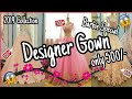 Designer Gown 2019 Collection (Barbie Special & Heavy Gowns)