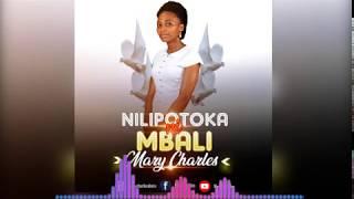 Mary Charles - Nilipotoka (Official Gospel Audio)