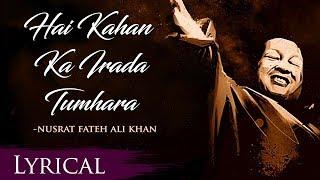 HAIN KAHAN KA IRADA TUMHARA SANAM (Original Complete Version) - USTAD NUSRAT
